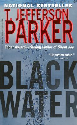 Black Water, T. Jefferson Parker