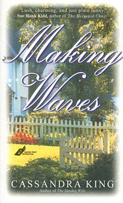 Making Waves, Cassandra King