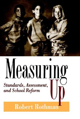Image for Measuring Up: Standards, Assessment, and School Reform