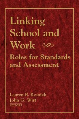 Image for Linking School and Work: Roles for Standards and Assessment