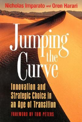 Image for Jumping the Curve: Innovation and Strategic Choice in an Age of Transition