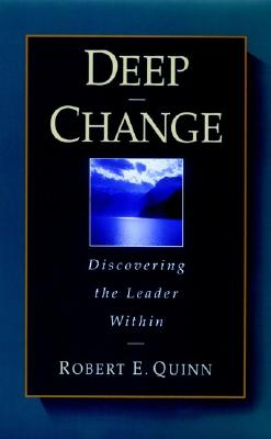 Image for Deep Change: Discovering the Leader Within (The Jossey-Bass Business & Management Series)