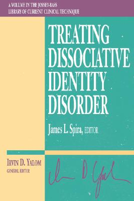 Treating Dissociative Identity Disorder, James L. Spira