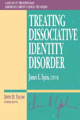 Treating Dissociative Identity Disorder, James L. Spira