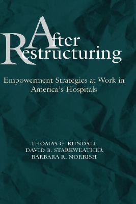 Image for After Restructuring: Empowerment Strategies at Work in America's Hospitals