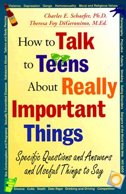Image for How to Talk to Teens About Really Important Things: Specific Questions and Answers and Useful Things to Say