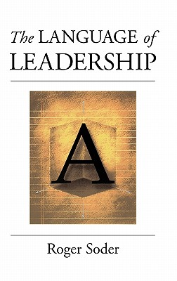 The Language of Leadership, Soder, Roger