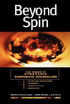 Image for Beyond Spin: The Power of Strategic Corporate Journalism