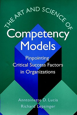 Image for The Art and Science of Competency Models: Pinpointing Critical Success Factors in Organizations