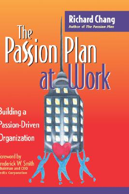 Image for PASSION PLAN AT WORK BUILDING A PASSION-DRIVEN ORGANIZATION