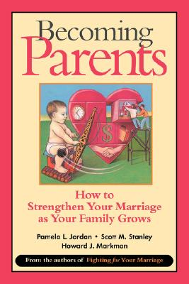 Image for BECOMING PARENTS HOW TO STRENGTHEN YOUR MARRIAGE AS YOUR FAMILY GROWS