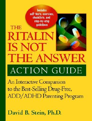 RITALIN IS NOT THE ANSWER ACTION GUIDE :, DAVID B. STEIN