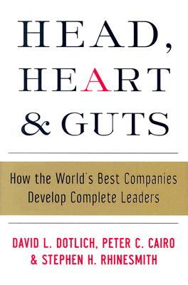 Image for Head, Heart and Guts: How the World's Best Companies Develop Complete Leaders