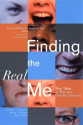 Image for Finding the Real Me: True Tales of Sex and Gender Diversity