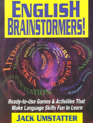 Image for English Brainstormers!: Ready-to-Use Games & Activities That Make Language Skills Fun to Learn