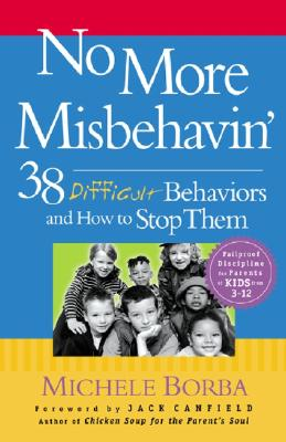 Image for No More Misbehavin': 38 Difficult Behaviors and How to Stop Them