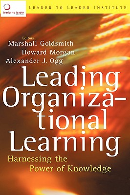 Image for Leading Organizational Learning: Harnessing the Power of Knowledge