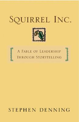 Image for Squirrel Inc.: A Fable of Leadership through Storytelling