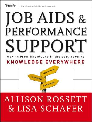 Image for Job Aids and Performance Support: Moving From Knowledge in the Classroom to Knowledge Everywhere