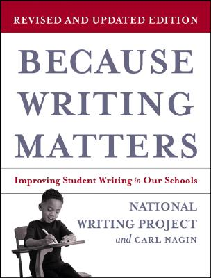 Image for Because Writing Matters: Improving Student Writing in Our Schools
