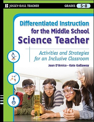 Image for Differentiated Instruction for the Middle School Science Teacher: Activities and Strategies for an Inclusive Classroom