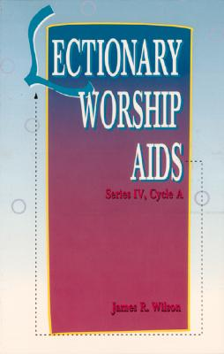Image for Lectionary Worship AIDS: Cycle A, Series IV