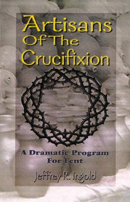 Image for Artisans Of The Crucifixion