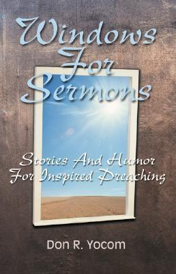 Windows for Sermons: Stories and Humor for Inspired Preaching, Yocom, Don R.