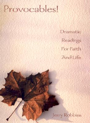 Image for Provocables!: Dramatic Readings for Faith and Life