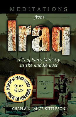 Meditations from Iraq: A Chaplain's Ministry in the Middle East 2003-2004, Lance Kittleson