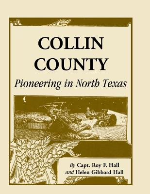 Image for Collin County: Pioneering In North Texas