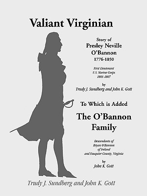 Image for Valiant Virginian: Story of Presley Neville O'Bannon, 1776-1850, to Which is Added the O'Bannon Family