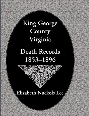 Image for King George County, Virginia Death Records, 1853-1896