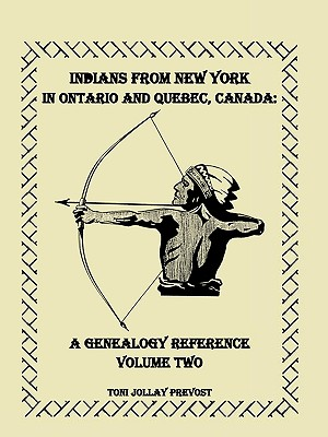 Image for Indians From New York in Ontario and Quebec, Canada: A Genealogy Reference, Volume 2