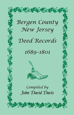 Image for Bergen County, New Jersey Deed Records, 1689-1801