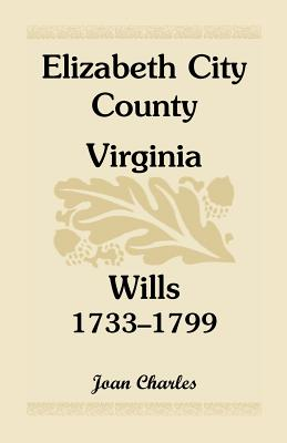 Image for Elizabeth City County, Virginia, Wills, 1733-1799