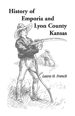 Image for History of Emporia and Lyon County, Kansas