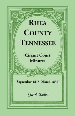 Image for Rhea County, Tennessee Circuit Court Minutes, September 1815-March 1836