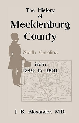 Image for The History of Mecklenburg County 1740-1900 (North Carolina)