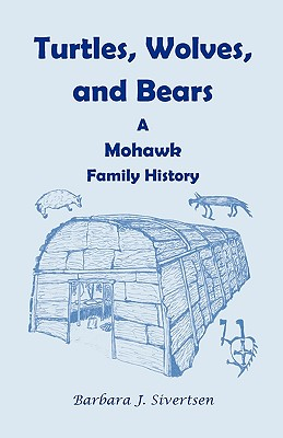 Image for Turtles, Wolves, and Bears: A Mohawk Family History