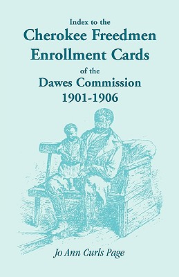 Image for Index to the Cherokee Freedmen Enrollment Cards of the Dawes Commission, 1901-1906