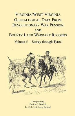 Image for Virginia and West Virginia Genealogical Data from Revolutionary War Pension and Bounty Land Warrant Records, Volume 5 Sacrey-Tyree