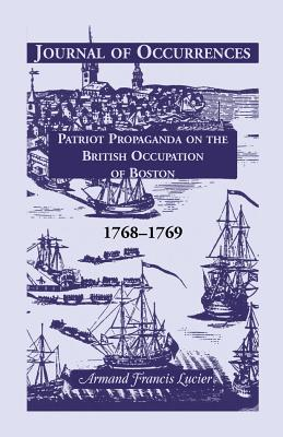Image for Journal of Occurrences: Patriot Propaganda on the British Occupation of Boston, 1768-1769