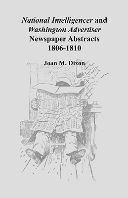 Image for National Intelligencer and Washington Advertiser Newspaper Abstracts: 1806-1810