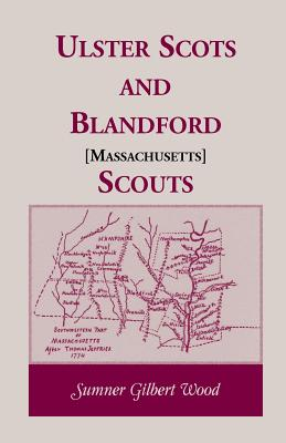 Image for Ulster Scots and Blandford [Massachusetts] Scouts