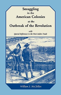 Image for Smuggling in the American Colonies at the Outbreak of the Revolution with Special Reference to the West Indies Trade