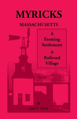 Image for Myricks, Massachusetts: A Farming Settlement, A Railroad Village