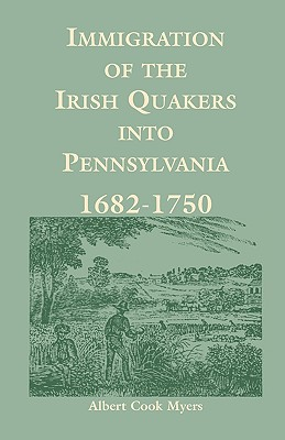 Image for Immigration of the Irish Quakers into Pennsylvania: 1682-1750
