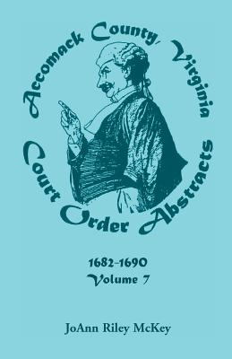 Image for Accomack County, Virginia Court Order Abstracts, Volume 7: 1682-1690