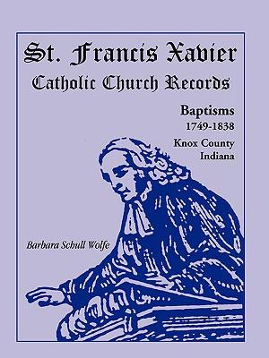 Image for St. Francis Xavier Catholic Church Records: Baptisms, 1749-1838, Knox County, Indiana